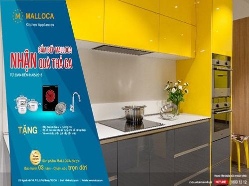 Sắm bếp Malloca, nhận quà thả ga (Chương trình áp dụng cho các tỉnh thành phía Nam)